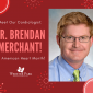Meet Our Cardiologist, Dr. Brendan Merchant, for American Heart Month!